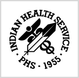 Indian Health Service Seeks to Modernize Health Information System